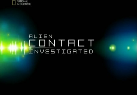 ������������ ������� / Earth Investigated: Alien Contact (2007)