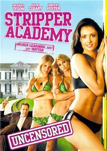 Академия стриптиза / Stripper Academy (2007)