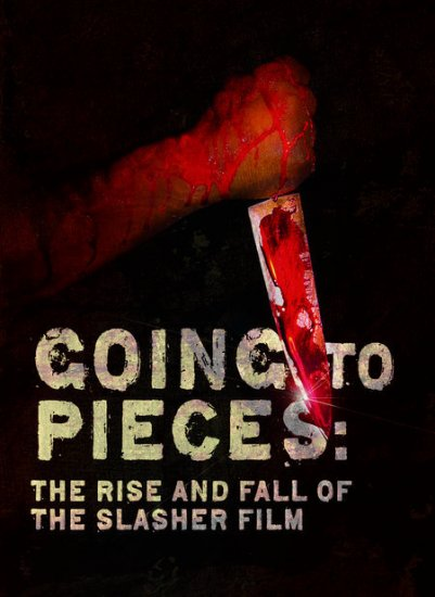 На куски: рассвет и закат слэшеров / Going to Pieces: The Rise and Fall of the Slasher Film (2006)