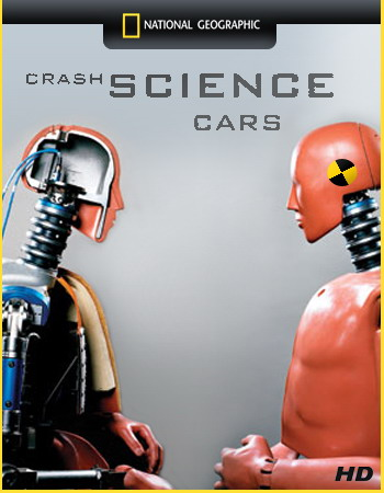 Наука катастроф. Автомобили / Crash Science. Cars (2006)