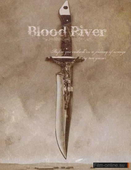 �������� ���� / Blood River (2009)