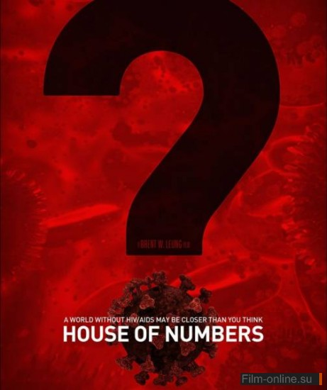 Дом из чисел / House of Numbers: Anatomy of an Epidemic (2009)
