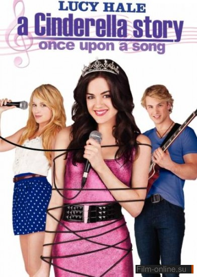 История Золушки 3 / A Cinderella Story: Once Upon a Song (2011)