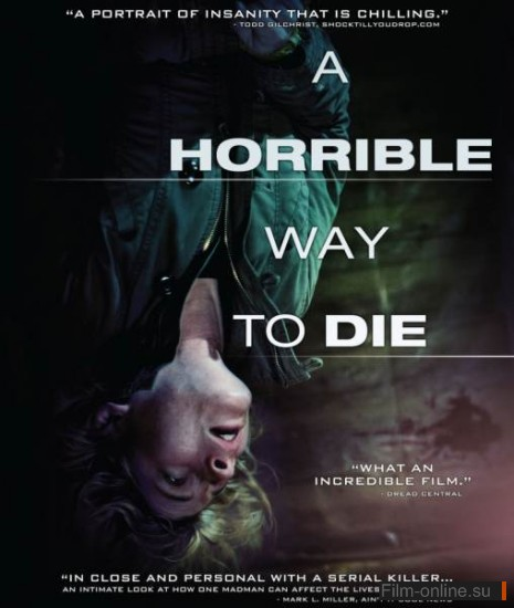 ������� ������ ������� / A Horrible Way to Die (2010)