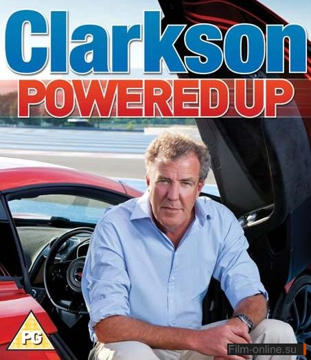������� ��������: ���������� / Clarkson: Powered Up (2011)