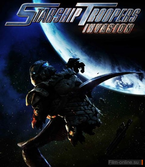 Звездный десант: Вторжение / Starship Troopers: Invasion (2012)
