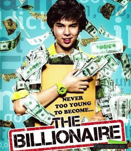 Тинейджер на миллиард (Миллиардер) / Top Secret: Wai Roon Pun Lan (The Billionaire) (2011)