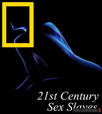 ����������� ������� 21 ���� / Sexual slavery of the 21st century (2012)