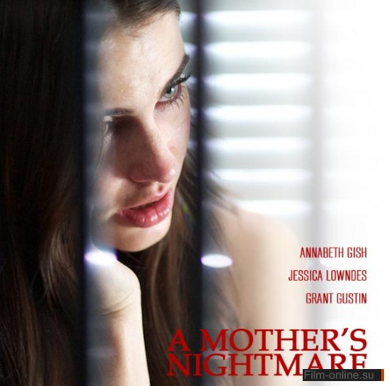 Кошмар матери / A Mother's Nightmare (2012)