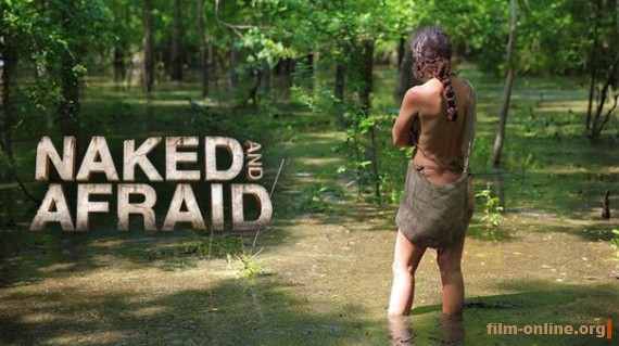����� � ���������� / Naked and Afraid (2013)