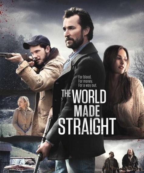 ���, ��������� ��� ������ / The World Made Straight (2015)
