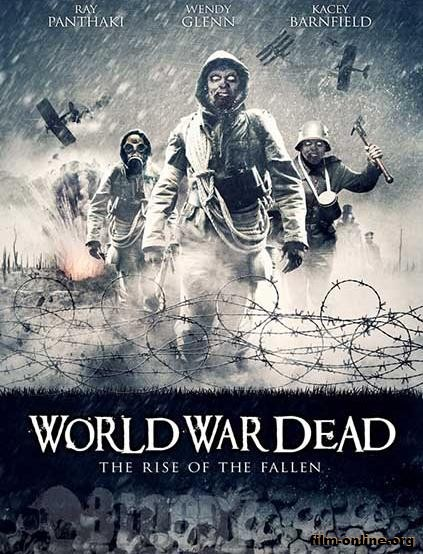 ������� ����� ���������: ��������� ������ / World War Dead Rise of the Fallen (2015)