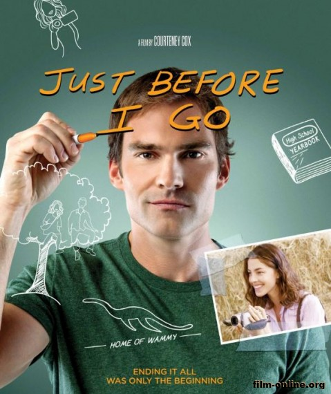 ������ ��� � ���� / Just Before I Go (2014)