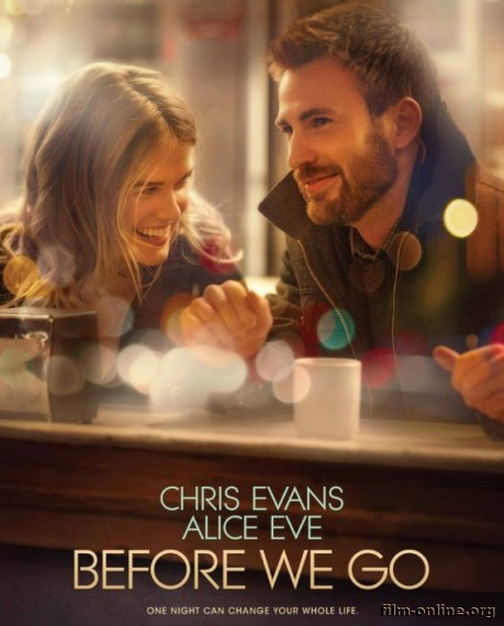 ������ ��� �� ����������� / Before We Go (2014)