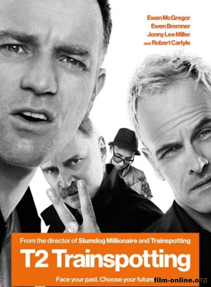 Т2 Трейнспоттинг (На игле 2) / T2 Trainspotting (2017)